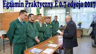 Egzamin Praktyczny E0.7 edycja 2017